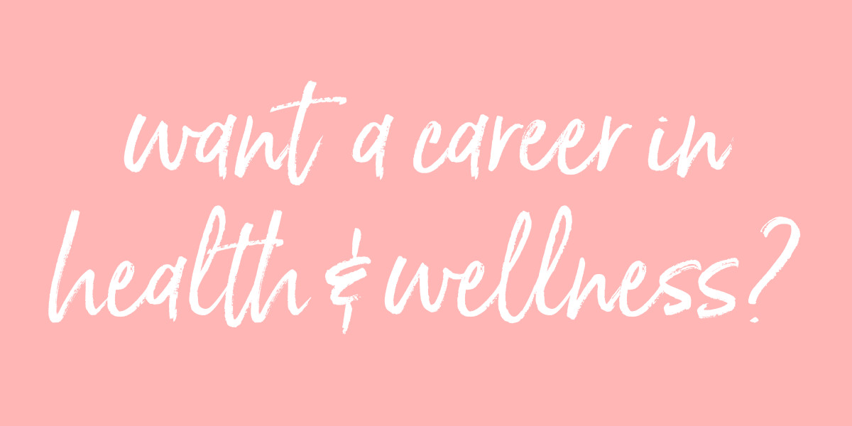 Want a career in health & wellness?
